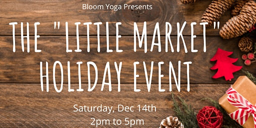 """The """"Little Market"""" Holiday Event"""
