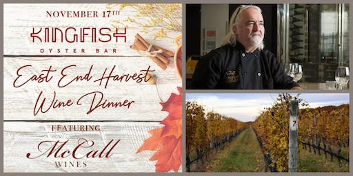 East End Harvest Wine Dinner at Kingfish featuring McCall Wines