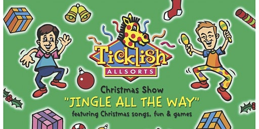 Christmas Extravaganza 2019 Ticklish Allsorts Show and  Street Party