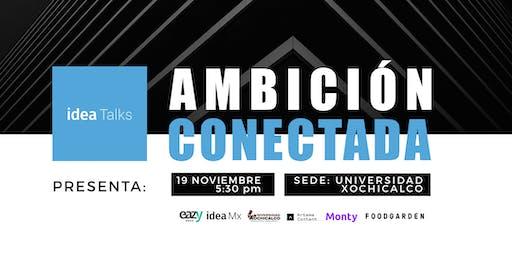 IDEA TALKS: AMBICIÓN CONECTADA