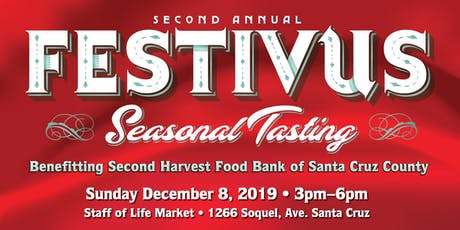 2nd Annual Festivus Seasonal Tasting to benefit Second Harvest Food Bank tickets