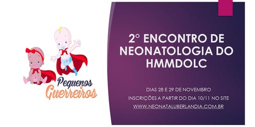 2° ENCONTRO DE NEONATOLOGIA DO HMMDOLC