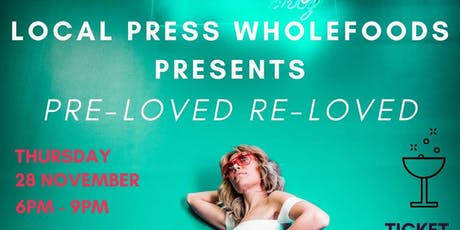 """Local Press Presents: """"Pre-Loved Re-Loved tickets"""
