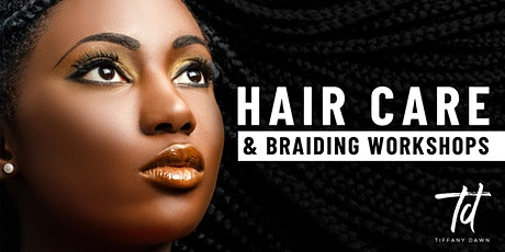 Hair Care and Braiding Workshop December 15, 2019 tickets