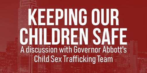 A Discussion with Governor Abbott's Child Sex Trafficking Team