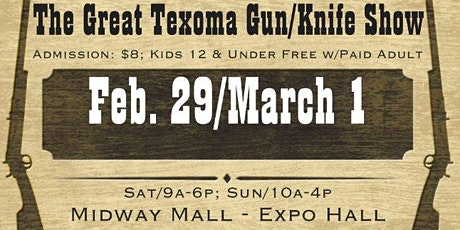 The Great Texoma Gun/Knife Show, Feb. 29/March 1, Midway Mall - Expo Hall tickets