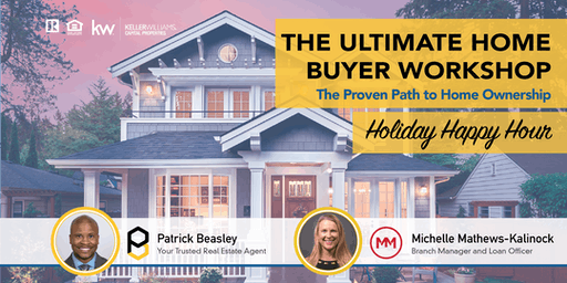 The Ultimate Home Buyer Workshop: Holiday Happy Hour