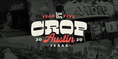 Crop 2020 • April 16th-18th, 2020 • Austin, Texas tickets