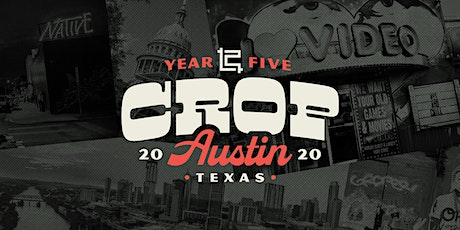 Crop 2020 • November 5th-7th, 2020 • Austin, Texas tickets