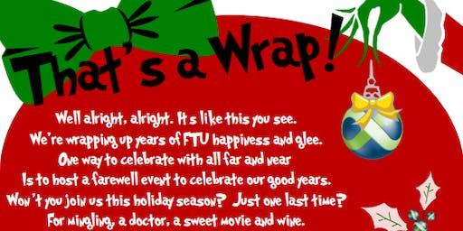 FTU - That's A Wrap