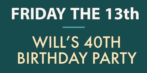 Will's 40th Birthday