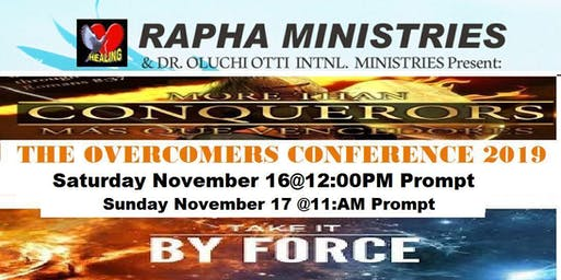 """RAPHA MINISTRIES 2019 OVERCOMERS CONFERENCE """"TAKE BACK YOUR BLESSING; TAKE IT BY FORCE"""""""