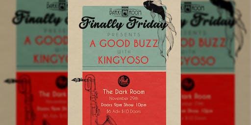 Finally Friday: A Good Buzz/Kingyoso