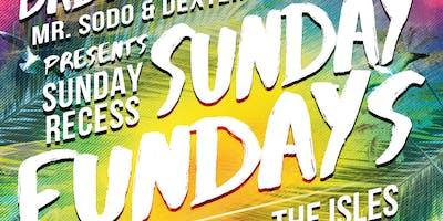 SUNDAY RECESS SUNDAY FUNDAY