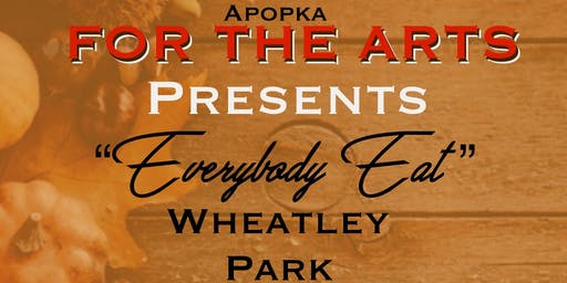 """For The Arts Presents """"Everybody Eats"""""""