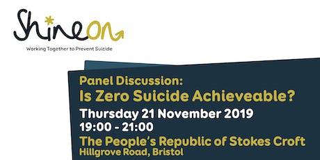 "Shine On: Panel Discussion - ""Is Zero Suicide Achievable?"" (Bristol) tickets"