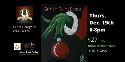 Grinch Paint Event w/beer token & taco!
