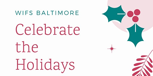 WIFS Baltimore- Celebrate the Holidays