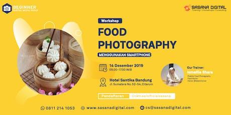 WORKSHOP BERBAYAR- Food Photography Menggunakan Smartphone tickets