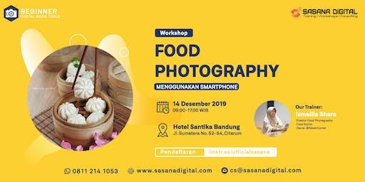 WORKSHOP BERBAYAR- Food Photography Menggunakan Smartphone