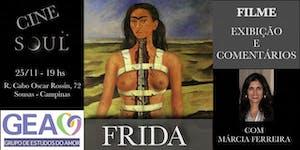 FRIDA - Filme: Exibição e Comentários com Márcia...