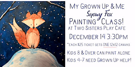 """My Grown-up & Me Painting Class """"Snowy Fox"""" Dec 14 tickets"""