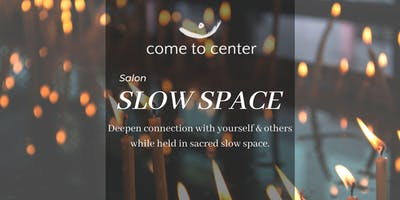 SLOW SPACE! Connection . Intention . Community (BOSTON)