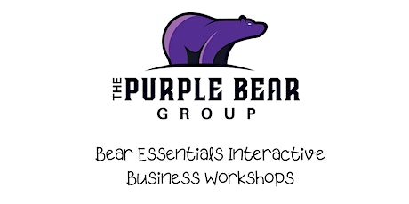 Bear Essentials Interactive Business Workshops tickets