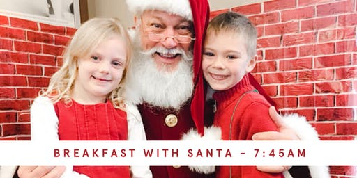 Breakfast with Santa - 7:45AM