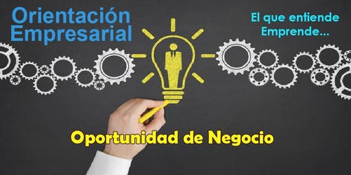 Orientación Empresarial - El que entiende, emprende Ya!