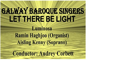 Galway Baroque Singers: Let there be light tickets