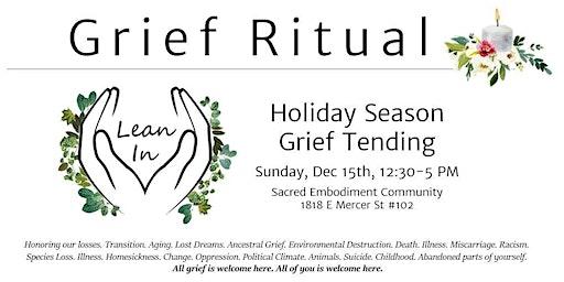 Holiday Season Grief Tending Ritual