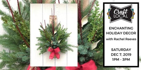 The Twelve Days of Crafting: Enchanting Holiday Decor Workshop tickets