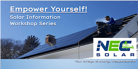 Empower Yourself! Solar Information Workshop Series hosted by NEC Solar tickets