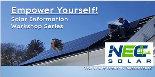 Empower Yourself! Solar Information Workshop Series hosted by NEC Solar
