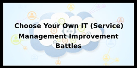 Choose Your Own IT (Service) Management Improvement Battles 4 Days Training in Seattle, WA tickets