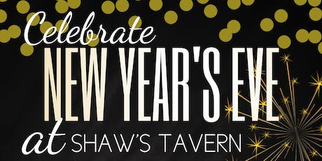 New Year's Eve at Shaw's Tavern! tickets