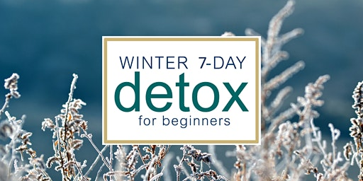 Winter Wellness Detox (After The Holidays)