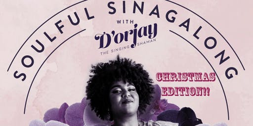 SOULFUL SINGALONG with D'orjay