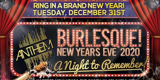Burlesque New Years Eve 2020 at Anthem Lounge in AC