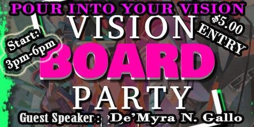 "VISION BOARD "" POUR INTO YOR VISION"""