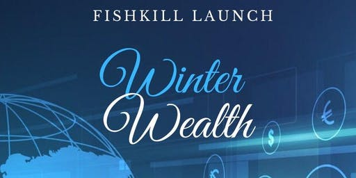 Winter Wealth: Fishkill Launch Invest To Success