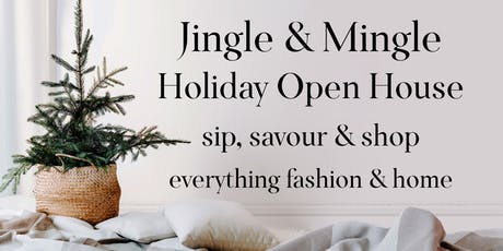 Jingle & Mingle Holiday Open House - Sip, Savour & Shop! tickets