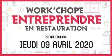 """5ème """"Work'Chope"""" ENTREPRENDRE en Restauration tickets"""