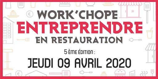 """5ème """"Work'Chope"""" ENTREPRENDRE en Restauration"""