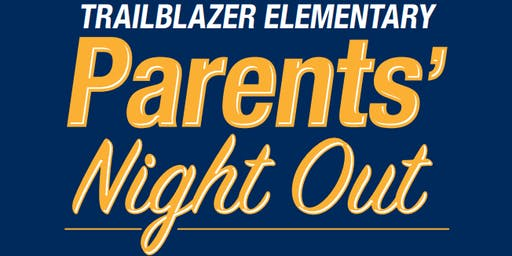 Trailblazer Parents Night Out!