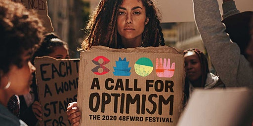 A CALL FOR OPTIMISM - The 48forward Festival