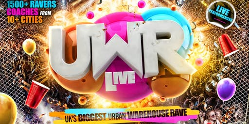 Urban Warehouse Rave (UWR) - LIVE