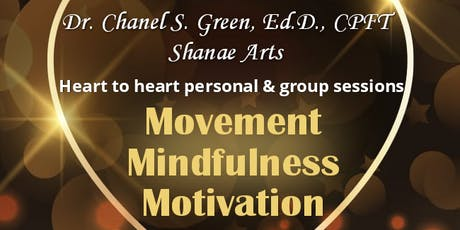 Movement   Mindfulness   Motivation w/Dr. Chanel Shanae Green tickets