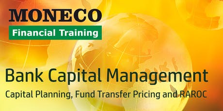 Bank Capital Management - Capital Planning, Fund Transfer Pricing and RAROC tickets